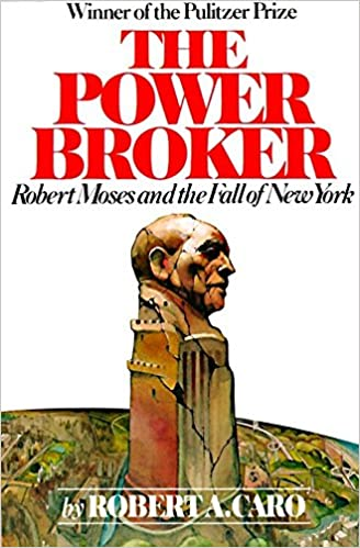 The Power Broker: Robert Moses and the Fall of New York: Caro ...