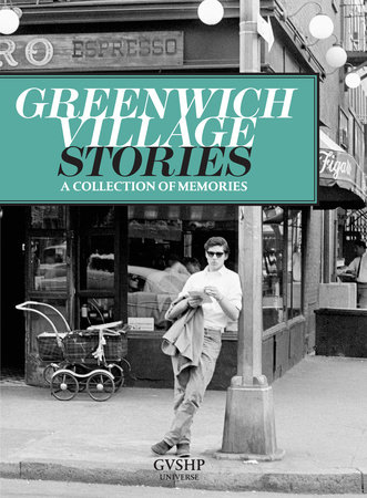 Greenwich Village Stories: A Collection of Memories - Rizzoli New York