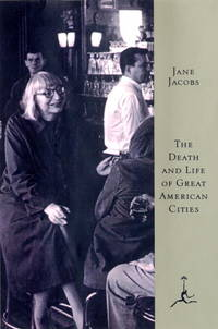 The Death and Life of Great American Cities (Modern Library) by Jane Jacobs - Hardcover - 1993-02-09 - from Ergodebooks and Biblio.com